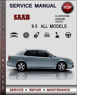 saab 9 5 service repair manual download info service manuals. Black Bedroom Furniture Sets. Home Design Ideas